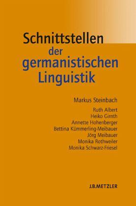 Schnittstellen der germanistischen Linguistik - Steinbach, Markus