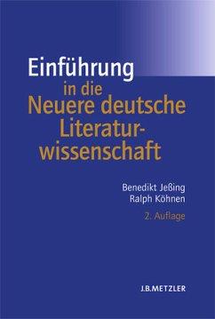 Einführung in die Neuere deutsche Literaturwissenschaft - Jeßing, Benedikt / Köhnen, Ralph