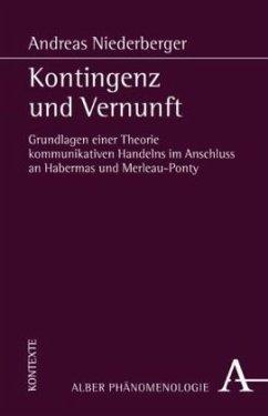 Kontingenz und Vernunft - Niederberger, Andreas