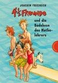 4 1/2 Freunde und die Badehose des Mathelehrers / 4 1/2 Freunde Bd.13