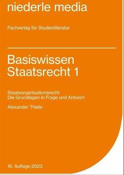 Basiswissen Staatsrecht I. Staatsorganisationsrecht