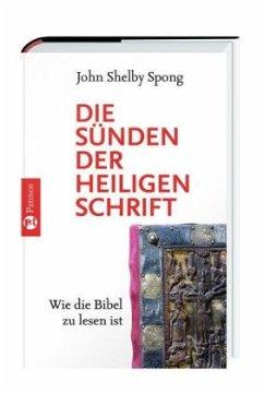 Die Sünden der Heiligen Schrift - Spong, John Shelby