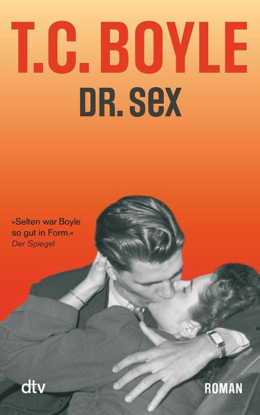 Dr. Sex - Boyle, T. C.