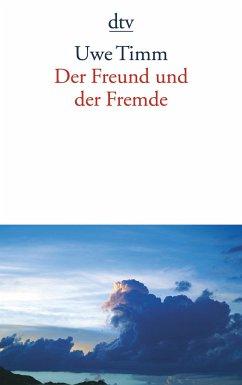 Der Freund und der Fremde - Timm, Uwe