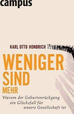 Weniger sind mehr - Hondrich, Karl Otto