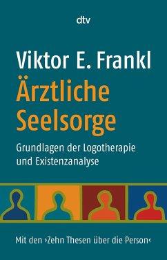 Ärztliche Seelsorge - Frankl, Viktor E.