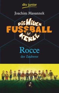 Rocce, der Zauberer / Die Wilden Fußballkerle Bd.12 - Masannek, Joachim