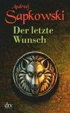 Der letzte Wunsch / Hexer-Geralt Saga Vorgeschichte Bd.1