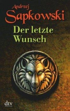Der letzte Wunsch / Hexer-Geralt Saga Vorgeschi...
