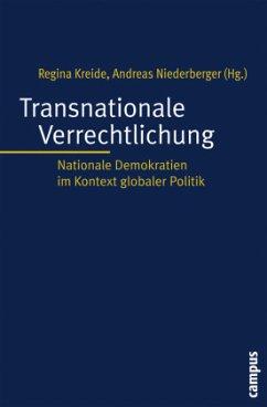 Transnationale Verrechtlichung - Kreide, Regina / Niederberger, Andreas (Hgg.)