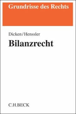 Bilanzrecht - Dicken, André Jacques; Henssler, Martin
