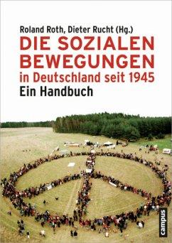 Die Sozialen Bewegungen in Deutschland seit 1945 - Roth, Roland / Rucht, Dieter (Hgg.)