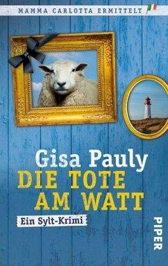 Die Tote am Watt / Mamma Carlotta Bd.1 - Pauly, Gisa
