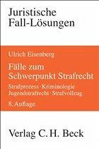 Fälle zum Schwerpunkt Strafrecht - Eisenberg, Ulrich