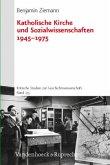 Katholische Kirche und Sozialwissenschaften 1945-1975