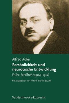 Persönlichkeit und neurotische Entwicklung - Adler, Alfred