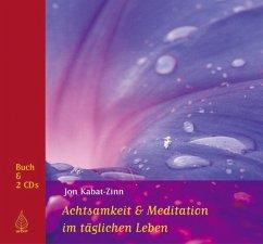 Achtsamkeit und Meditation im täglichen Leben - Kabat-Zinn, Jon