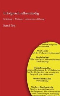 Erfolgreich selbstständig - Paul, Bernd