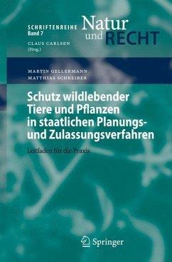 Schutz wildlebender Tiere und Pflanzen in staatlichen Planungs- und Zulassungsverfahren - Gellermann, Martin;Schreiber, Matthias