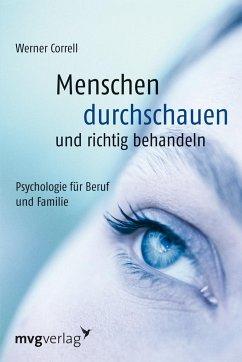 Menschen durchschauen und richtig behandeln - Correll, Werner