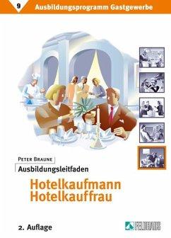 Ausbildungsprogramm Gastgewerbe 9. Ausbildungsleitfaden Hotelkaufmann /-kauffrau