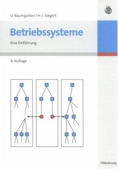 Betriebssysteme - Siegert, Hans-Jürgen; Baumgarten, Uwe