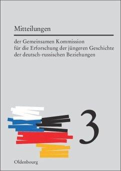 Mitteilungen der Gemeinsamen Kommission für die Erforschung der jüngeren Geschichte der deutsch-russischen Beziehungen. Band 3 - Möller, Horst / Tschubarjan, Aleksandr (Hrsg.)