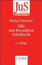 Fälle zum Besonderen Schuldrecht - Wieling, Hans Josef / Finkenauer, Thomas / Honsell, Heinrich / Wieling, Hans Josef