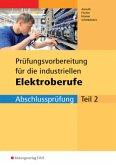 Prüfungsvorbereitung für die industriellen Elektroberufe 2. Arbeitsbuch mit Lösungsheft