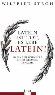 Latein ist tot, es lebe Latein! - Stroh, Wilfried