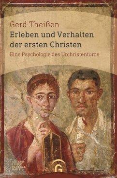 Erleben und Verhalten der ersten Christen - Theißen, Gerd