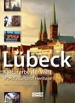 Lübeck - Kulturerbe der Welt - Groth, Klaus J.; Hourticolon, Dirk