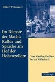 Im Dienste der Macht: Kultur und Sprache am Hof der Hohenzollern