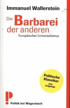 Die Barbarei der anderen - Wallerstein, Immanuel