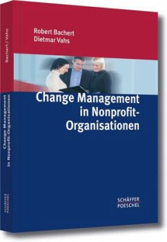 Change Management in Nonprofit-Organisationen - Bachert, Robert; Vahs, Dietmar