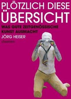 Plötzlich diese Übersicht - Heiser, Jörg