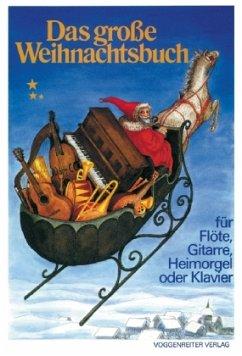 Das große Weihnachtsbuch für Klavier/Heimorgel und Gitarre, teilweise mit Flötenstimmen