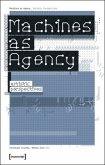 Machines as Agency