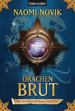 Drachenbrut / Die Feuerreiter Seiner Majestät Bd.1 - Novik, Naomi
