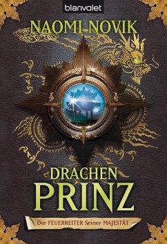 Drachenprinz / Die Feuerreiter Seiner Majestät Bd.2 - Novik, Naomi