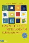 Ganzheitliche Methoden im Religionsunterricht