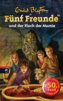 Fünf Freunde und der Fluch der Mumie / Fünf Freunde Bd.50 - Blyton, Enid