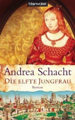 Die elfte Jungfrau / Begine Almut Bossart Bd.4 - Schacht, Andrea