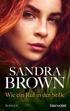 Wie ein Ruf in der Stille - Brown, Sandra