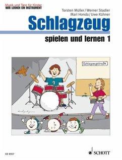 Schlagzeug spielen und lernen - Honda, Mari; Müller, Torsten; Stadler, Werner; Kühner, Uwe