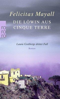 Die Löwin aus Cinque Terre / Laura Gottberg Bd.3 - Mayall, Felicitas