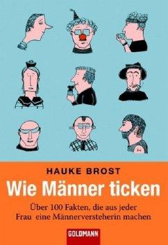 Wie Männer ticken von Hauke Brost als Taschenbuch