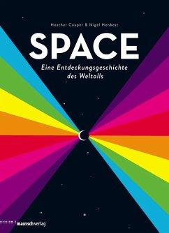 SPACE - Eine Entdeckungsgeschichte des Weltalls - Couper, Heather; Henbest, Nigel