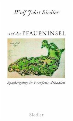 Auf der Pfaueninsel - Siedler, Wolf J.