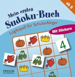 Logikspaß für Schulanfänger. Mein erstes Sudoku...